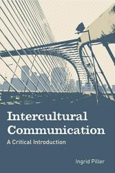 Intercultural Communication  A Critical Introduction PDF