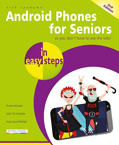 Android Phones for Seniors in easy steps  2nd edition