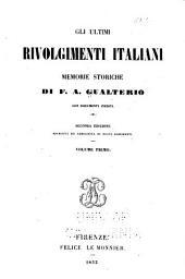 Gli ultimi rivolgimenti italiani: memorie storiche di F.A. Gualterio con documenti inediti, Volume 1