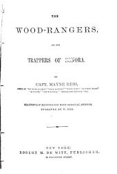 "The Wood-Rangers, or the Trappers of Sonora: By Capt. Mayne Reid. Beautifully illustrated with original designs, engraved by N. Orr. Ist einen englische Übersetzung von Ferry's ""Le coureur des bois."""