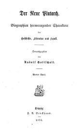Der neue Plutarch: Biographien hervorragender charktere der geschichte, literature und kunst, Band 4