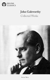 Delphi Works of John Galsworthy (Illustrated)
