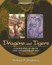 Dragons and Tigers: A Geography of South, East, and Southeast Asia, 3rd Edition: A Geography of South, East, and Southeast Asia