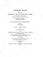 Literary Relics: Consisting of the Comedy of the Fugitive, and a Few Short Poems