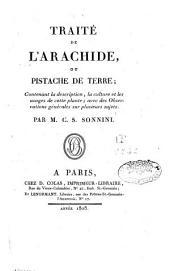 Traité de l'arachide ou pistache de terre: contenant la description, la culture et les usages de cette plante, avec des observations générales sur plusieurs sujets