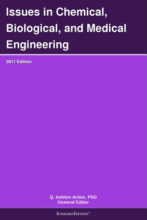 Issues in Chemical  Biological  and Medical Engineering  2011 Edition PDF