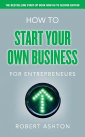 How to Start Your Own Business for Entrepreneurs: Edition 2