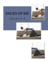 Pages Of Me, Chapter 6: Part 6
