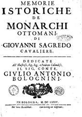 Memorie istoriche de monarchi ottomani, di Giovanni Sagredo ...