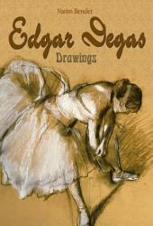 Edgar Degas: Drawings