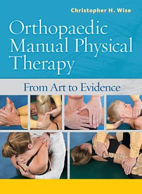 Orthopaedic Manual Physical Therapy From Art to Evidence PDF