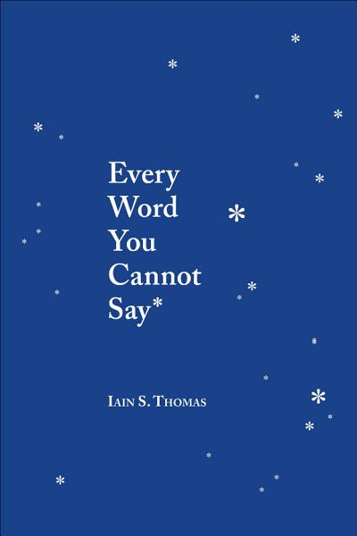 Download Every Word You Cannot Say Book