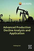 Advanced Production Decline Analysis and Application PDF