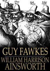 Guy Fawkes: The Gunpowder Treason