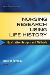 Nursing Research Using Life History: Qualitative Designs and Methods in Nursing