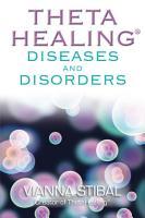 ThetaHealing  Diseases and Disorders PDF