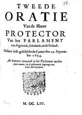Tweede oratie van de heere protector van het parlament van Engelandt, 22. September, 1654 ... als wanneer niemandt in het parlament mochte plaets nemen, die de geformeerde regieringe niet wilde onderteyckenen: Volume 33