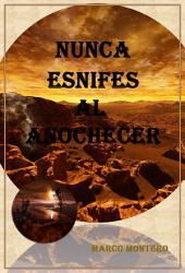 Nunca esnifes al anochecer: Libro de ciencia ficción, de fantasías, misterioso y de terror: (Ya disponible la continuación de La bola de onix: Los Sombrífagos)