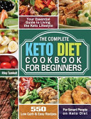 The Complete Keto Diet Cookbook For Beginners
