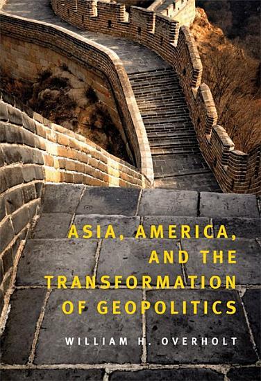 Asia  America  and the Transformation of Geopolitics PDF