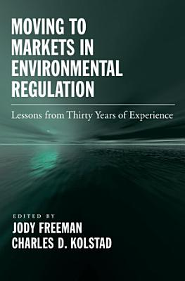 Moving to Markets in Environmental Regulation PDF