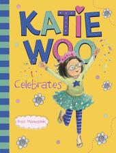 Katie Woo: Katie Woo Celebrates