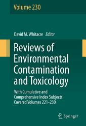 Reviews of Environmental Contamination and Toxicology volume: With Cumulative and Comprehensive Index Subjects Covered, Volumes 221-230