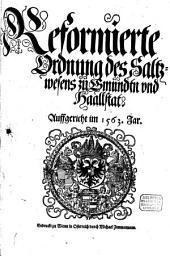 Reformierte Ordnung des Saltzwesens zu Gmündtn vnd Haallstat: Auffgericht im 1563. Jar