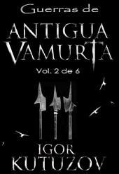 Guerras de Antigua Vamurta Vol. 2