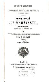 Le Mahâvastu: texte sanscrit publié pour la première fois et accompagné d'introductions et d'un commentaire par É. Senart, Volume3