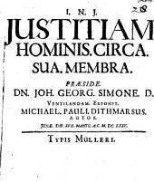Iustitiam. Hominis. Circa. Sua. Membra. Praeside. Dn. Joh. Georg. Simone. D. Ventilandam. Exponit. Michael. Pauli. Dithmarsus. Autor. Ienae. Die. XVII. Martii. A.C. M.DC.LXXV.