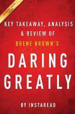 Daring Greatly: by Brene Brown | Key Takeaways, Analysis & Review