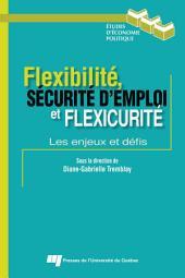 Flexibilité, Sécurité D'Emploi et Flexicurité: Les Enjeux et Défis
