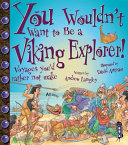 You Wouldn't Want to be a Viking Explorer!