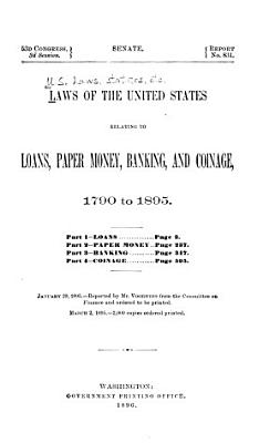 Laws of the United States Relating to Loans  Paper Money  Banking and Coinage  1790 1895 PDF