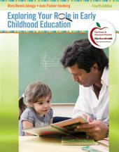 Exploring Your Role in Early Childhood Education: Edition 4