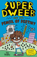 Super Dweeb and the Pencil of Destiny PDF