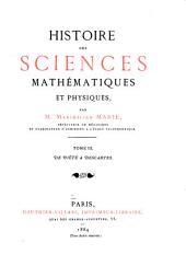 Histoire Des Sciences Mathématiques Et Physiques: De Viète à Descartes
