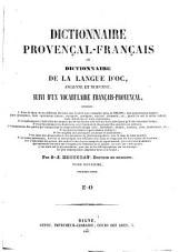Dictionnaire provençal-français; ou, Dictionnaire de la langue d'oc, ancienne et moderne: suivi d'un Vocabulaire français-provençal ...