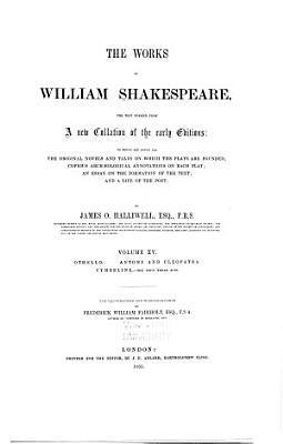 The Works of William Shakespeare  Othello  Antony and Cleopatra  Cymbeline  acts I III  1865