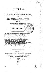 Hints to the public and the legislature, on the prevalence of vice, and on the dangerous effects of seduction: Volume 8