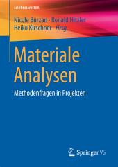 Materiale Analysen: Methodenfragen in Projekten