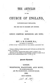 The Articles of the Church of England catechetically explained