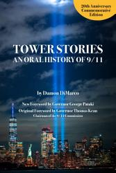 Tower Stories  An Oral History of 9 11  20th Anniversary Commemorative Edition  PDF