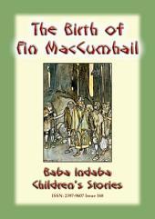 THE BIRTH OF FINN MACCUMHAIL - An Irish Legend: Baba Indaba Children's Stories - Issue 168
