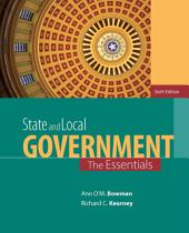 State and Local Government: The Essentials: Edition 6