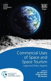 Commercial Uses of Space and Space Tourism: Legal and Policy Aspects