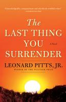 The Last Thing You Surrender PDF