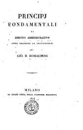 Principj fondamentali di diritto amministrativo onde tesserne le instituzioni di Gio. D. Romagnosi