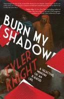 Burn My Shadow